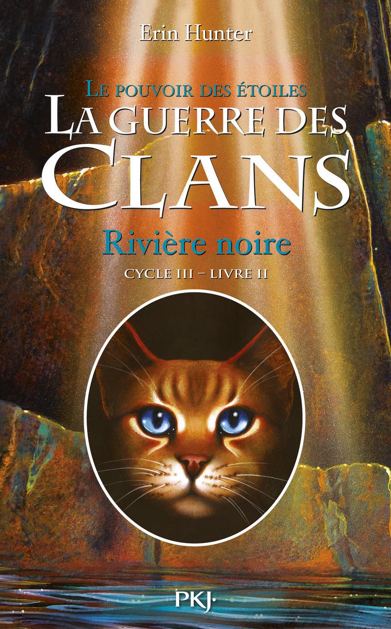 2. LA GUERRE DES CLANS III : RIVIÈRE NOIRE - Erin HUNTER