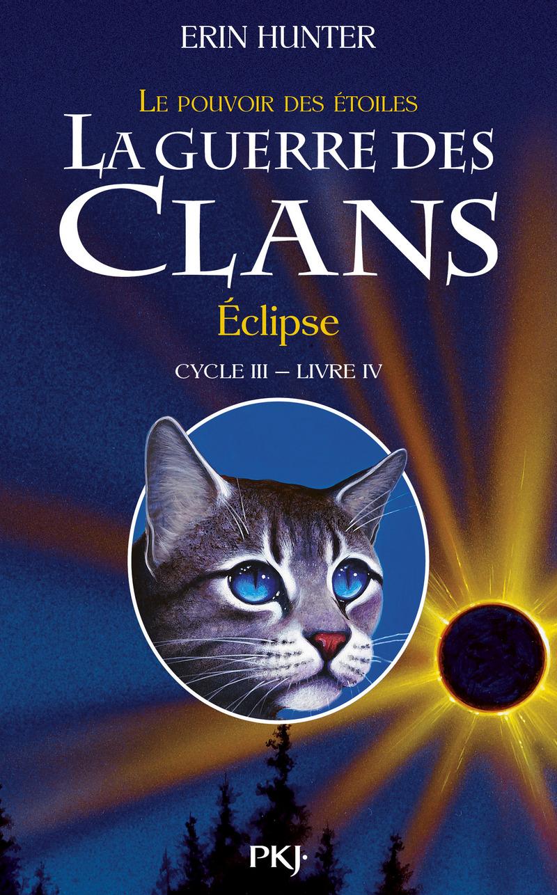 4. LA GUERRE DES CLANS III : ECLIPSE - Erin HUNTER