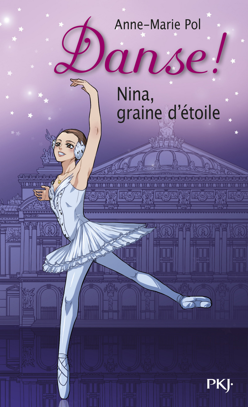 1. DANSE ! NINA, GRAINE D'éTOILE - ANNE-MARIE POL