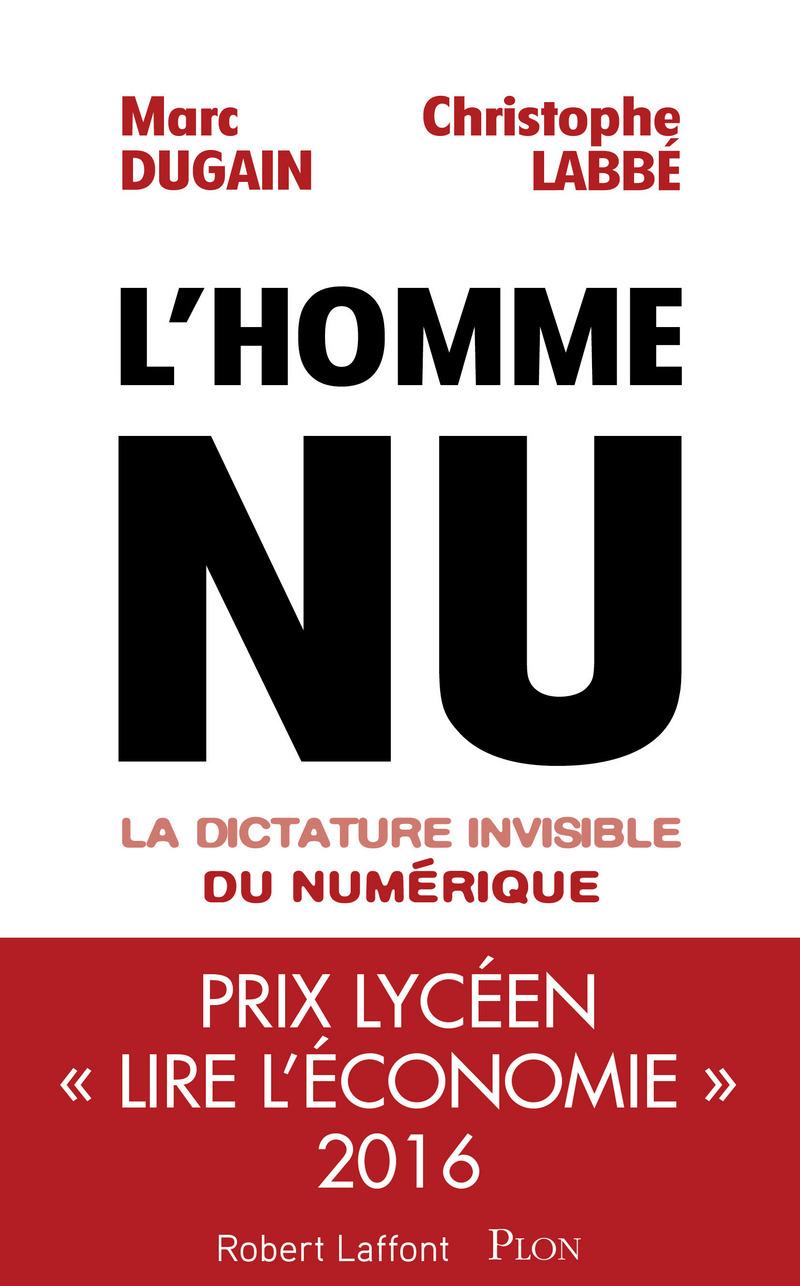 L'homme Nu - La dictature invisible du numérique Book Cover