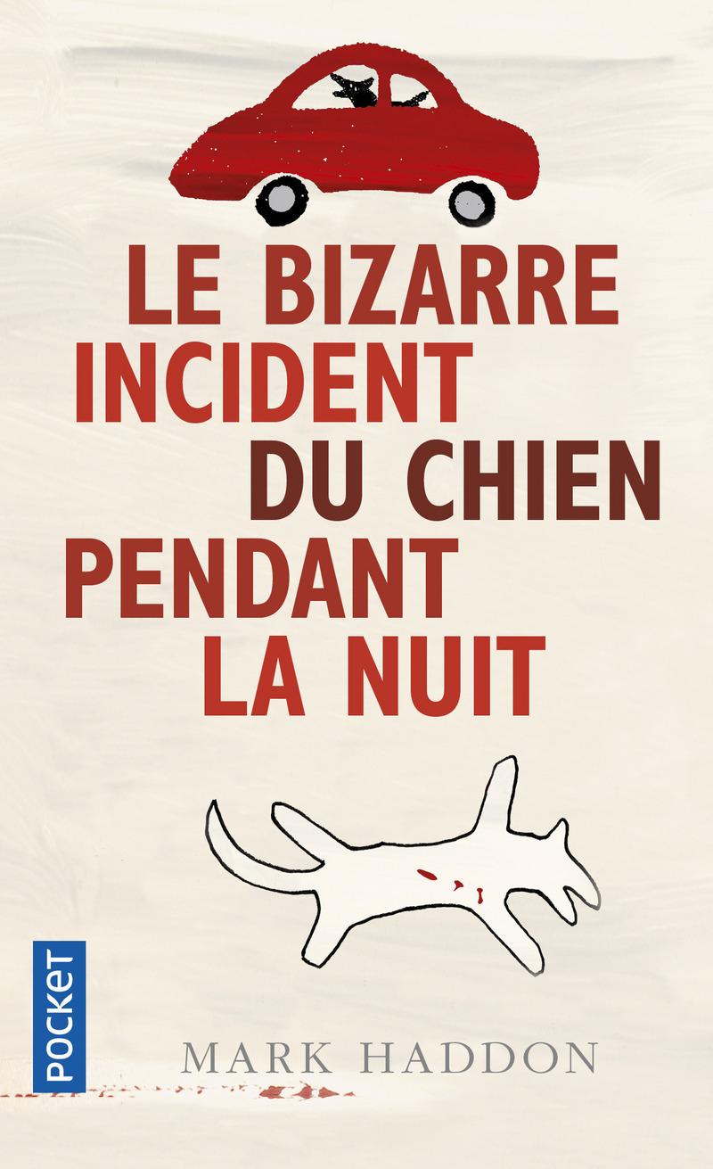 LE BIZARRE INCIDENT DU CHIEN PENDANT LA NUIT - Mark HADDON