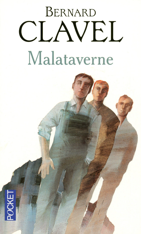 MALATAVERNE - Bernard CLAVEL