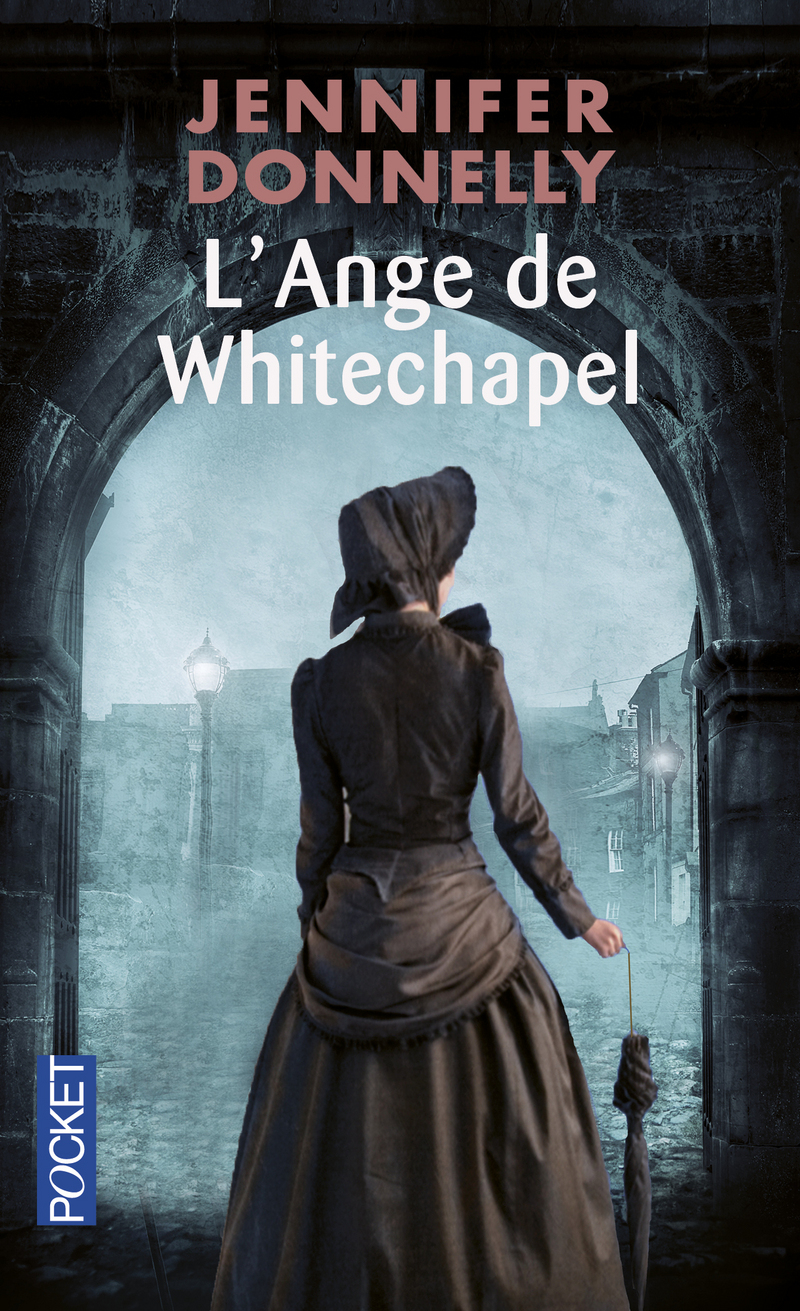 l ange de whitechapel - L'Ange de Whitechapel de Jennifer Donnelly 9782266191913