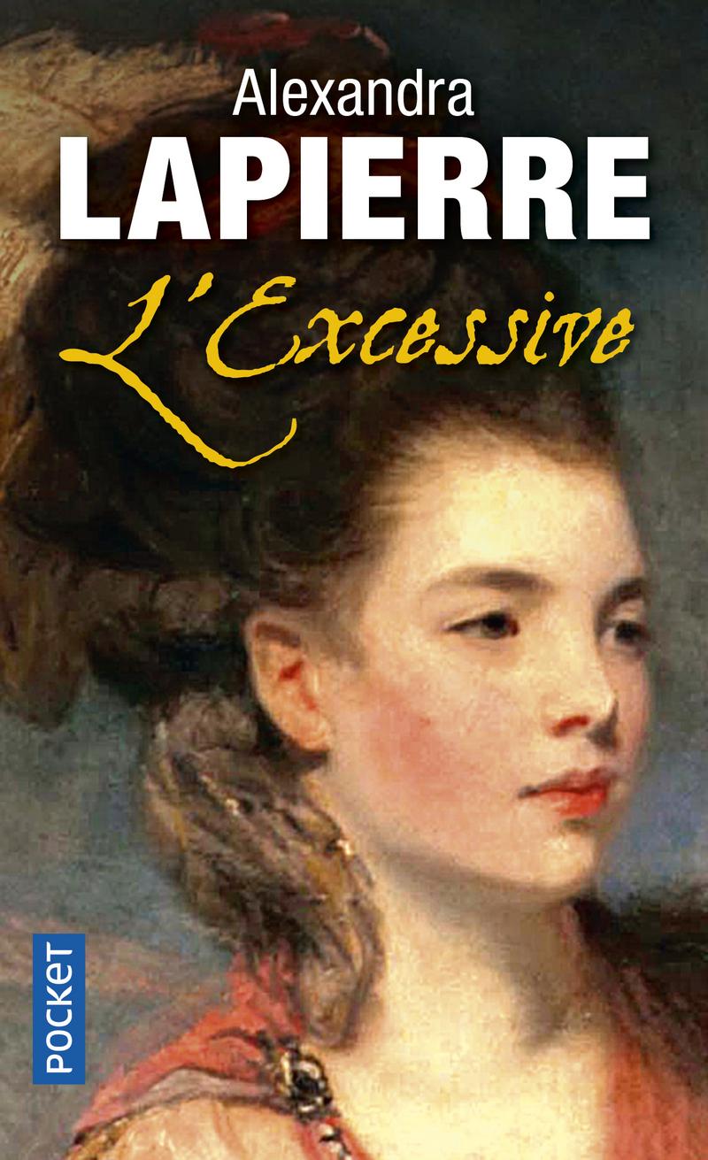 L'Excessive d'Alexandra Lapierre 9782266212465