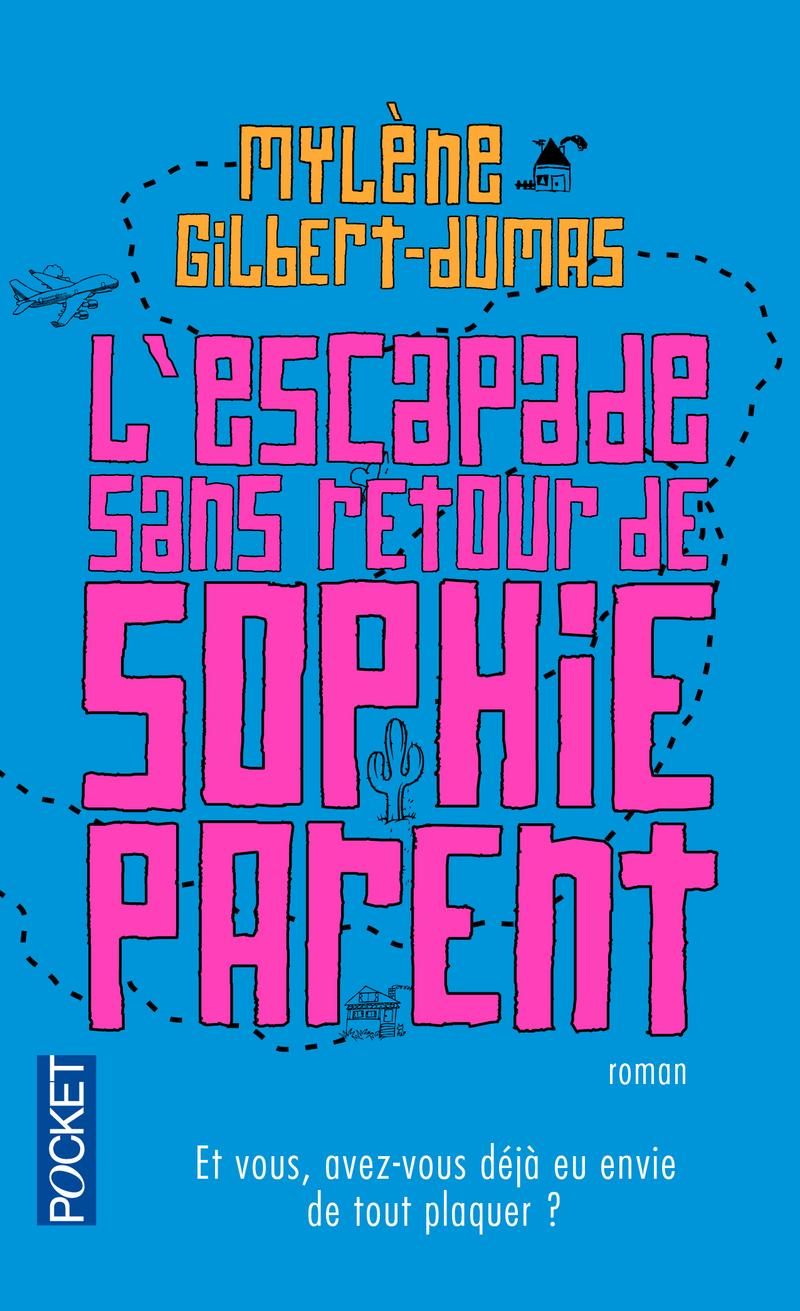 Mylene Gilbert Dumas - L'escapade sans retour de Sophie Parent