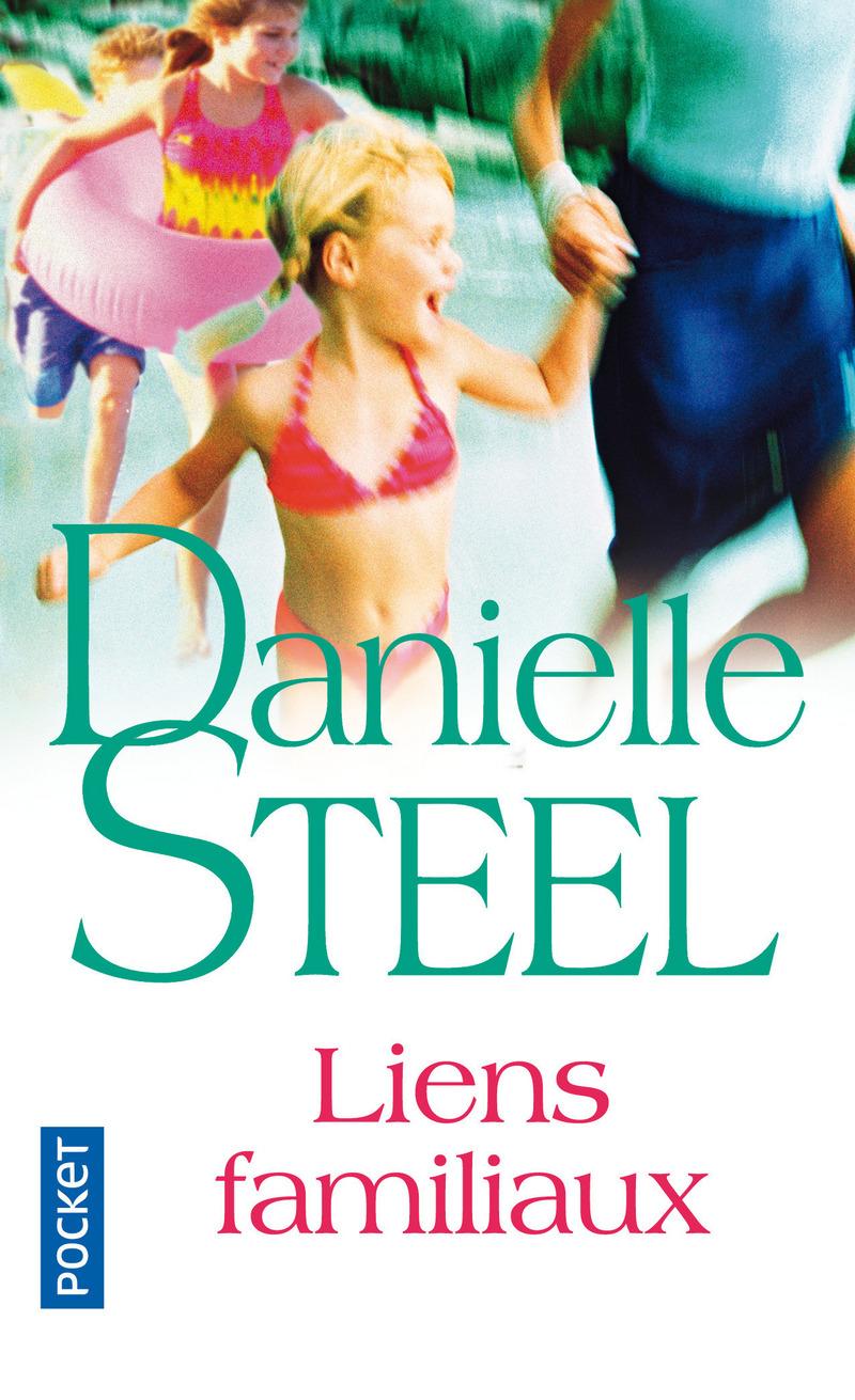 LIENS FAMILIAUX - Danielle STEEL