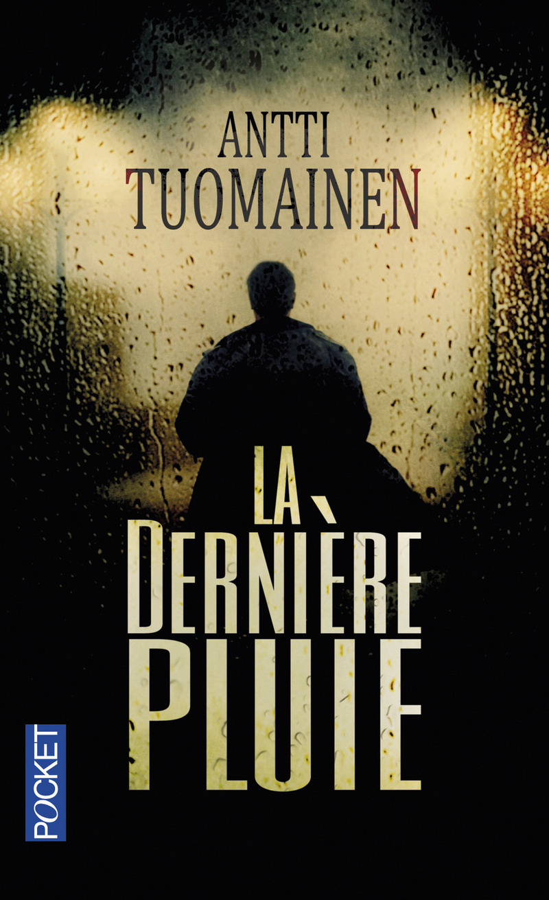 LA DERNIÈRE PLUIE - Antti TUOMAINEN