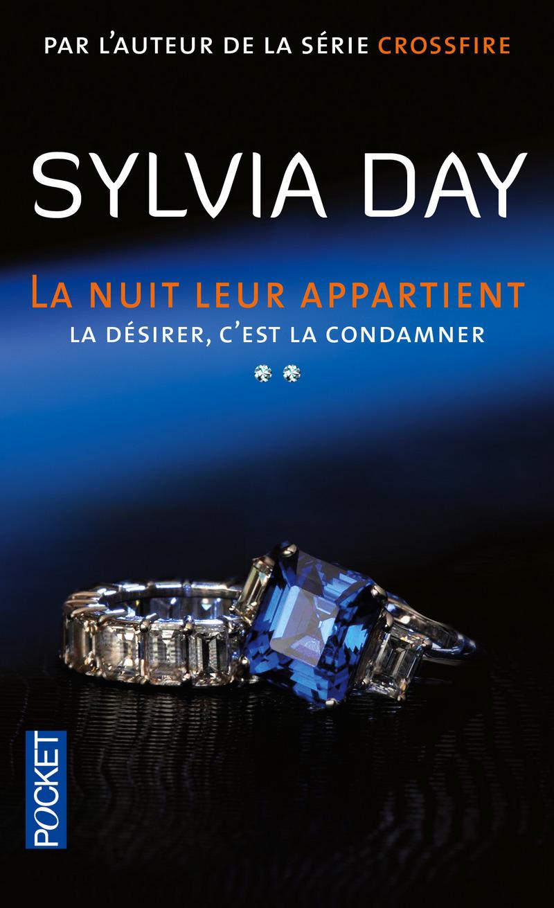 [Sylvia Day]La nuit leur appartient, tome 2 : La désirer, c'est la condamner 9782266248792
