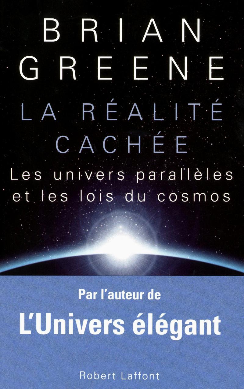 Brian Greene - La réalité cachée