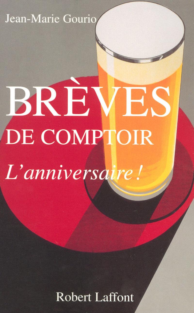 BRÈVES DE COMPTOIR - L'ANNIVERSAIRE