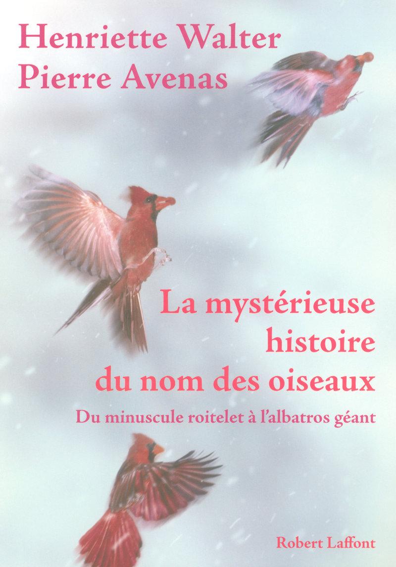 LA MYST�RIEUSE HISTOIRE DU NOM DES OISEAUX