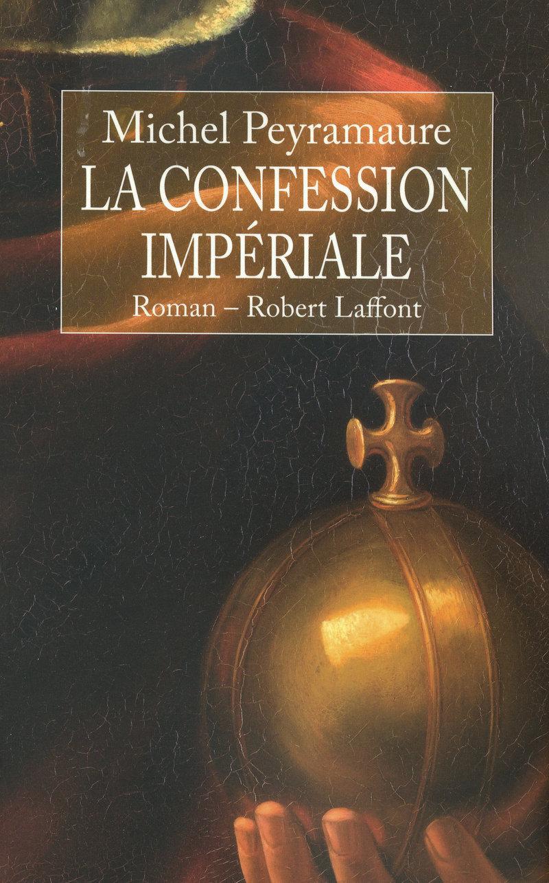 La confession impériale - Michel Peyramaure