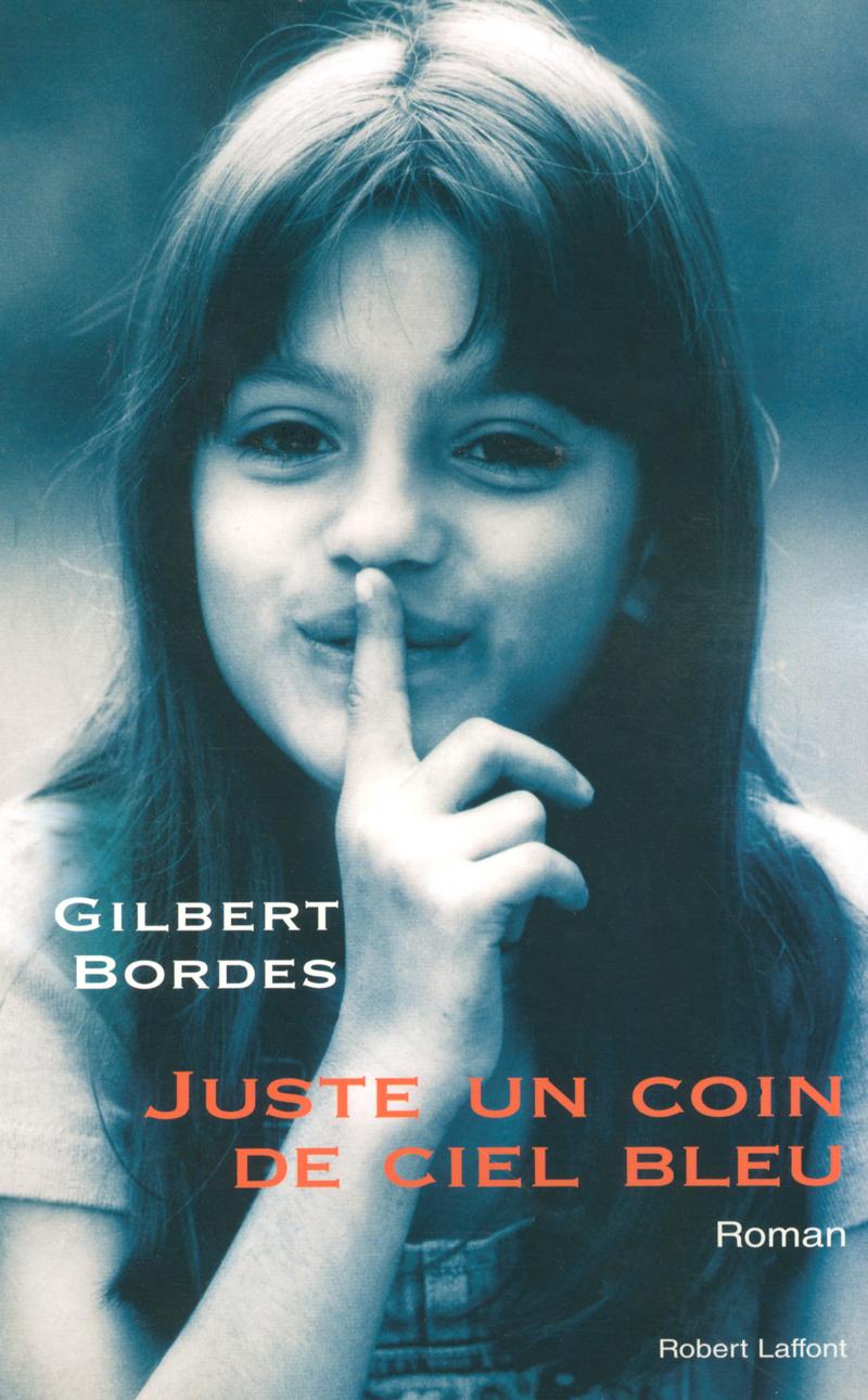 Juste un coin de ciel bleu de Gilbert Bordes 9782221118191
