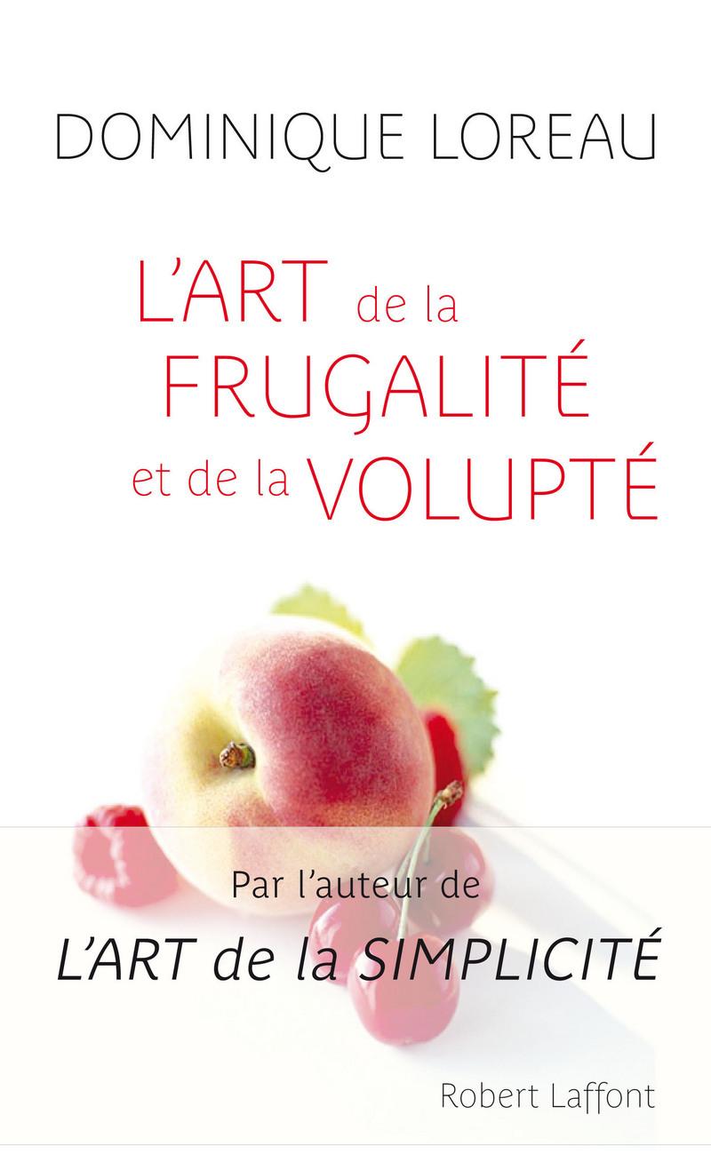 L'ART DE LA FRUGALITÉ ET DE LA VOLUPTE