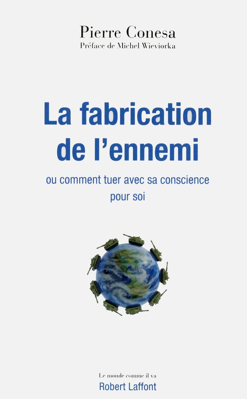 LA FABRICATION DE L'ENNEMI