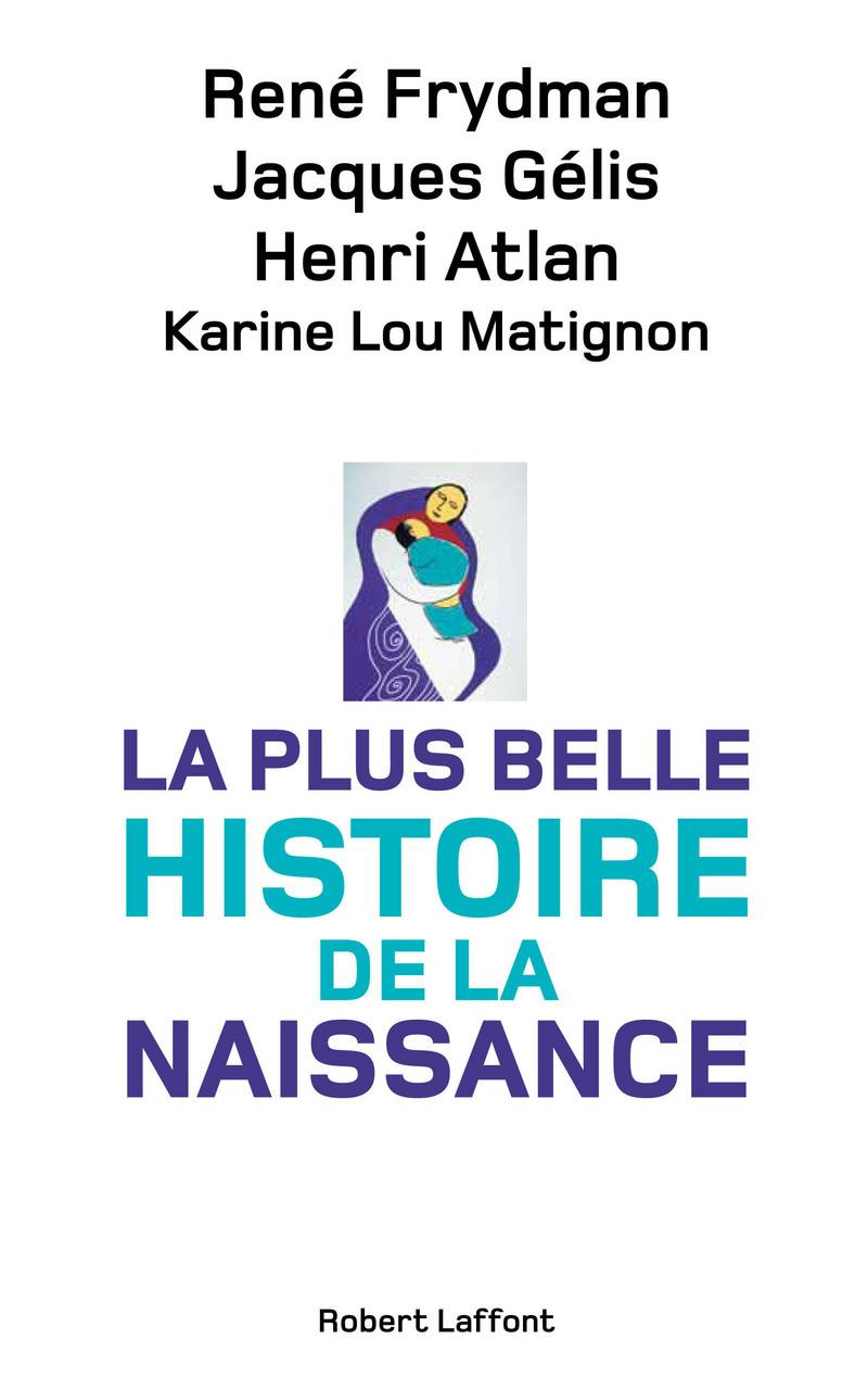 LA PLUS BELLE HISTOIRE DE LA NAISSANCE