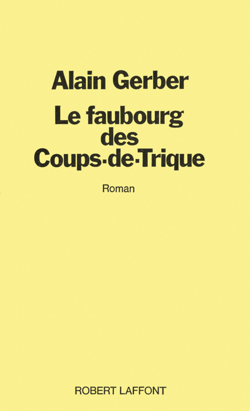 LE FAUBOURG DES COUPS DE TRIQUE