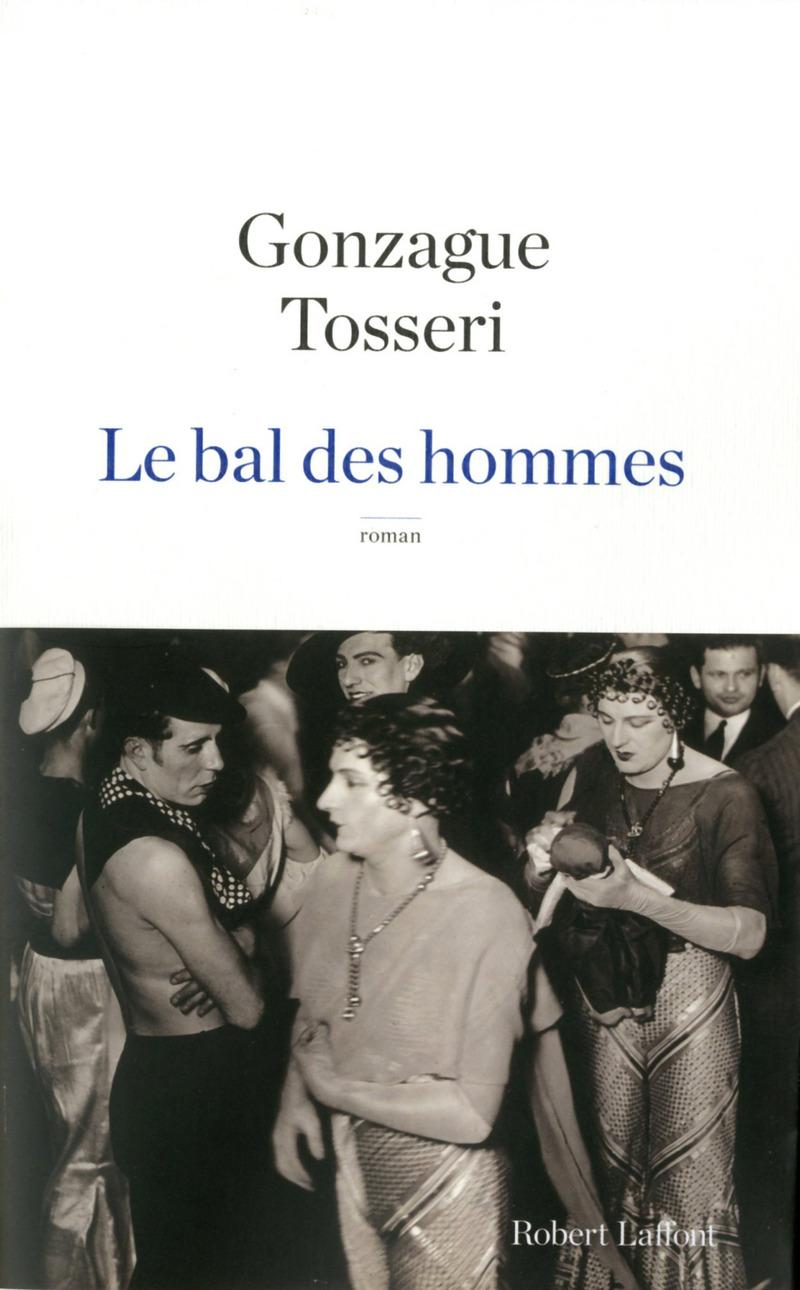 TOSSERI Gonzague - Le bal des hommes 9782221145883