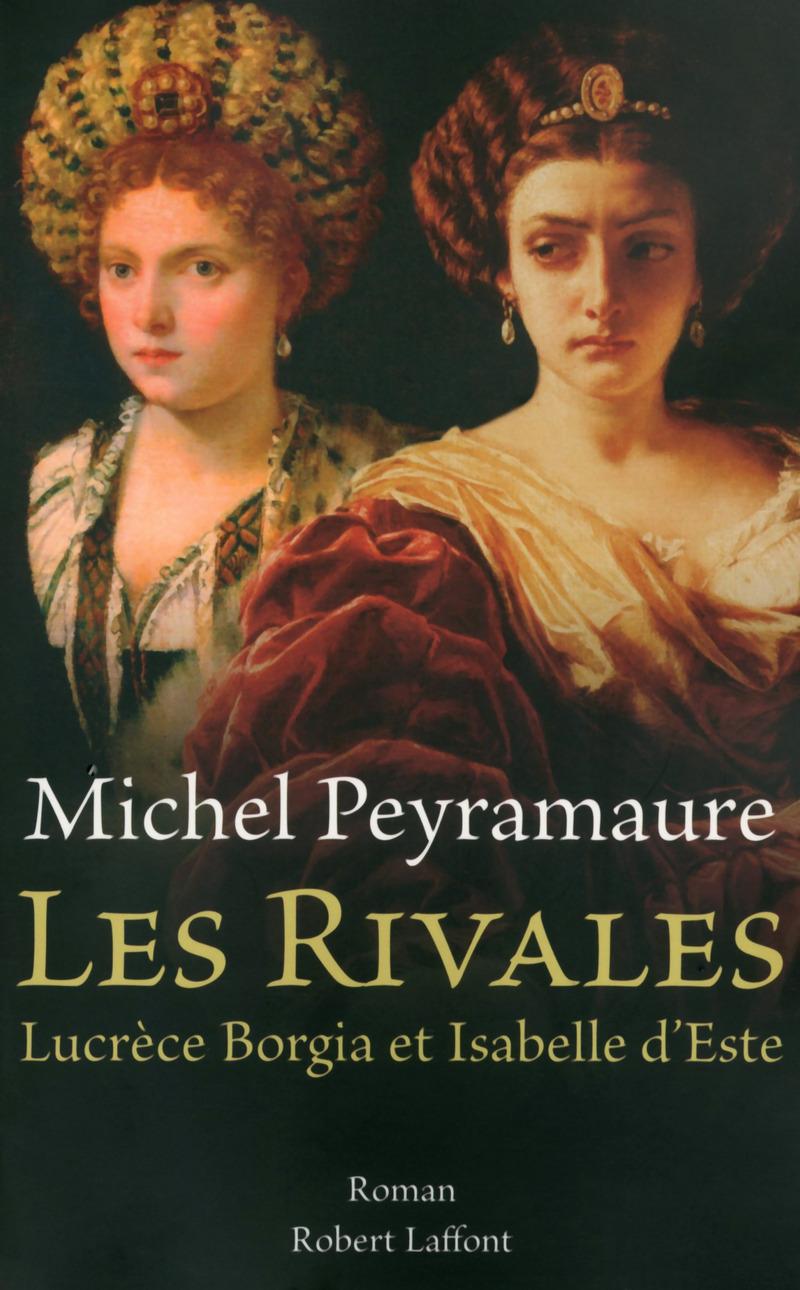 Michel Peyramaure - Les rivales