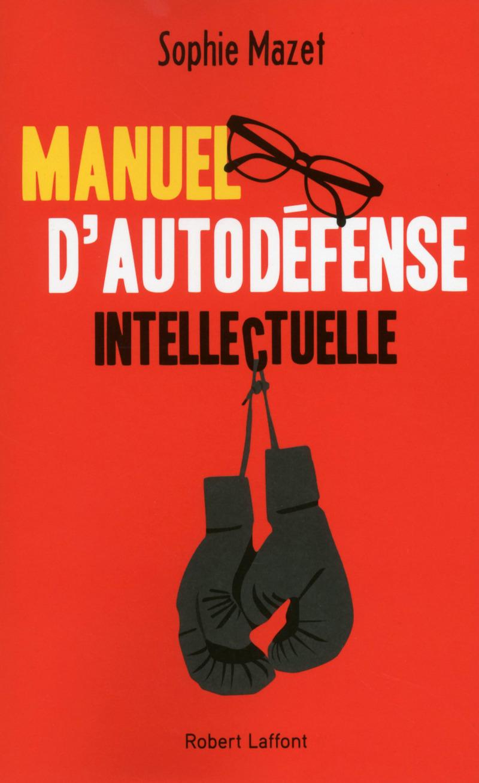 [Livre] Manuel d'autodéfense intellectuelle 9782221156803