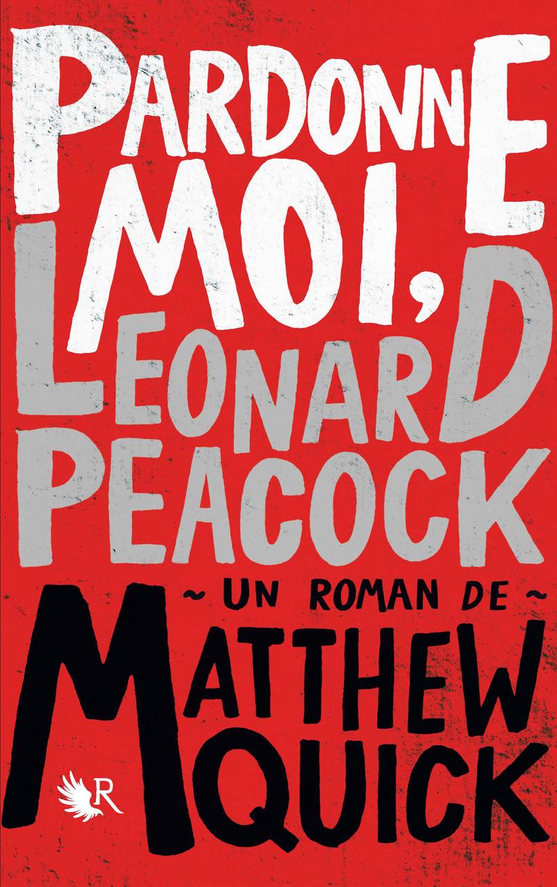 Pardonne-moi, Leonard Peacock de Matthew Quick 9782221159675