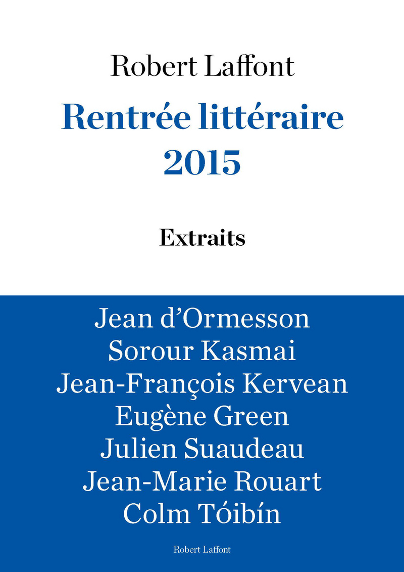 EXTRAITS RENTRÉE LITTÉRAIRE ROBERT LAFFONT 2015