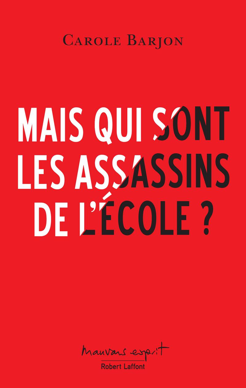 MAIS QUI SONT LES ASSASSINS DE L'ÉCOLE ?