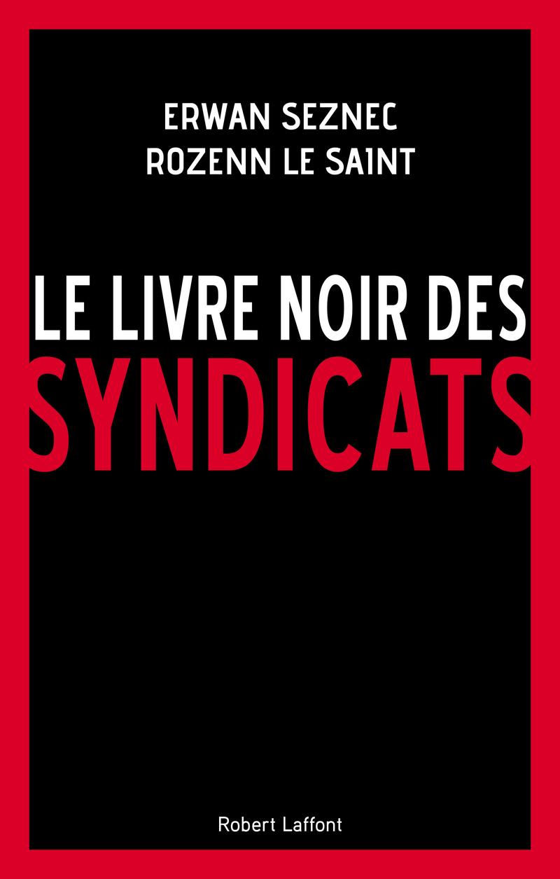 LE LIVRE NOIR DES SYNDICATS