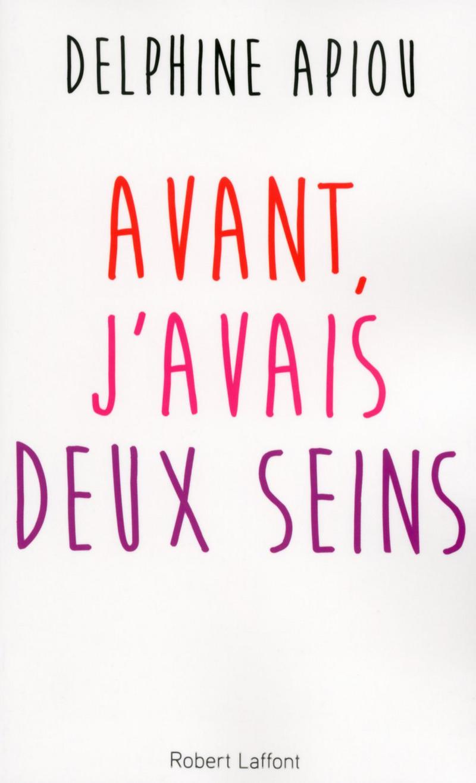 AVANT, J'AVAIS DEUX SEINS