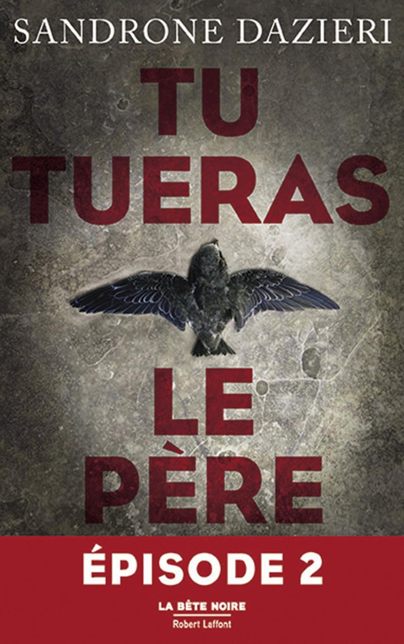 TU TUERAS LE PÈRE - EPISODE 2