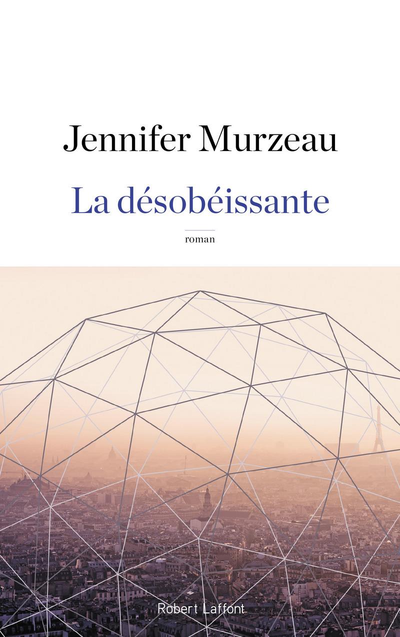 """Résultat de recherche d'images pour """"La désobéissante écrit par Jennifer Murzeau"""""""
