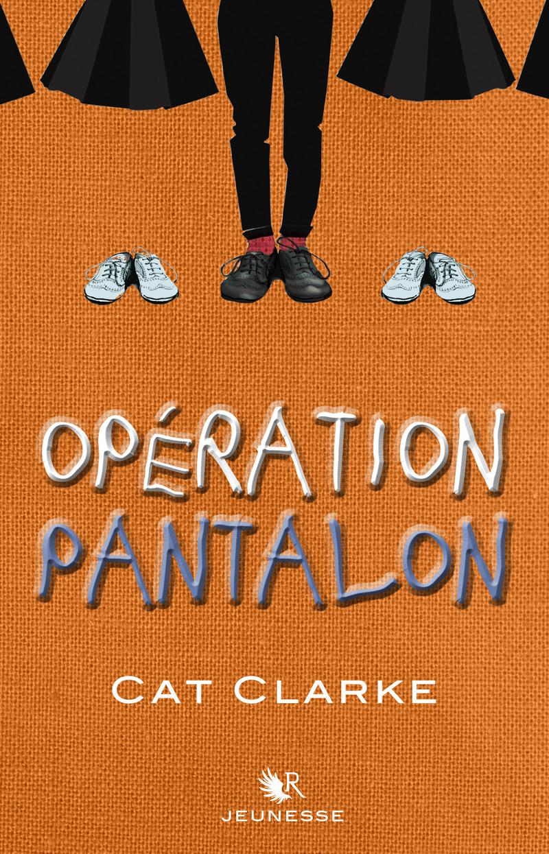 Opération pantalon de Cat Clarke 9782221193440