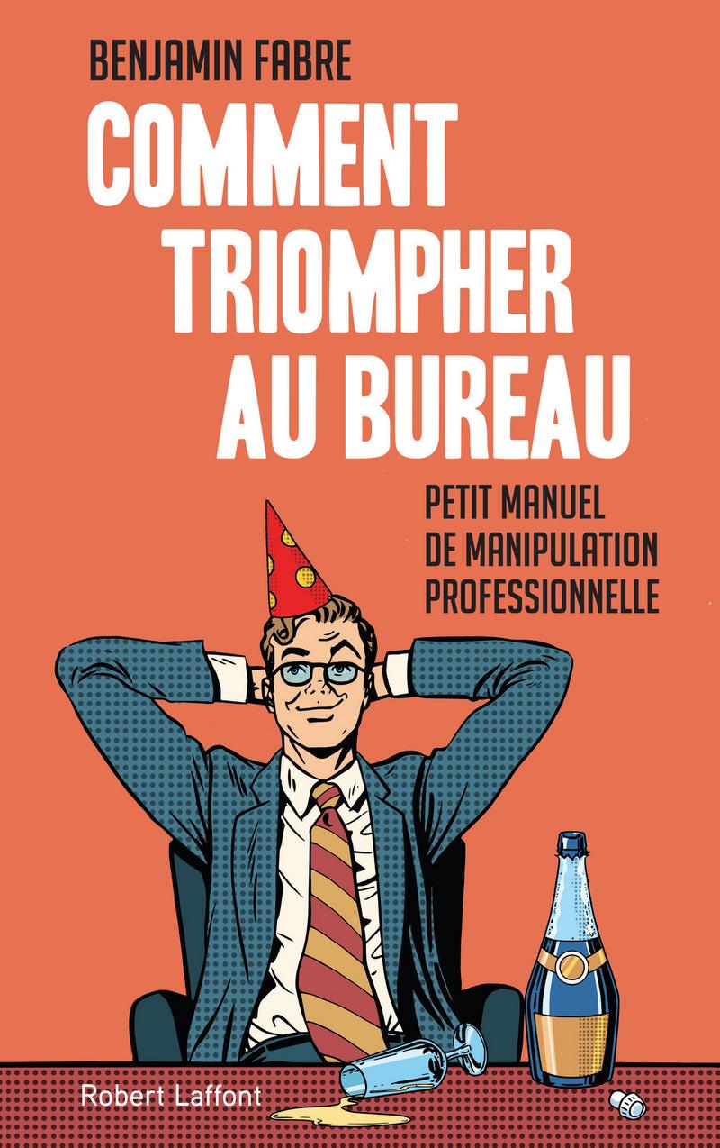 COMMENT TRIOMPHER AU BUREAU