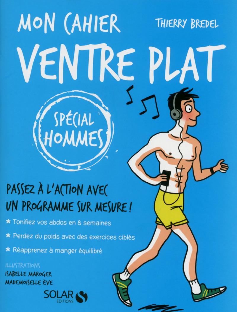 Extrêmement Mon cahier Ventre plat - spécial hommes - Thierry BREDEL  EX94