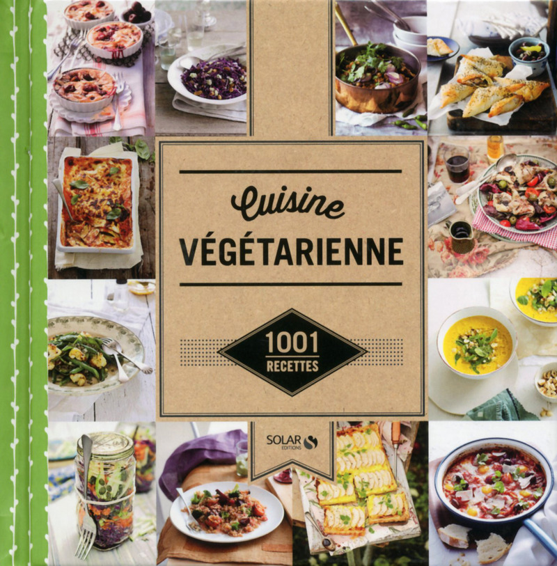 Cuisine v g tarienne 1001 recettes collectif for Cuisine vegetarienne