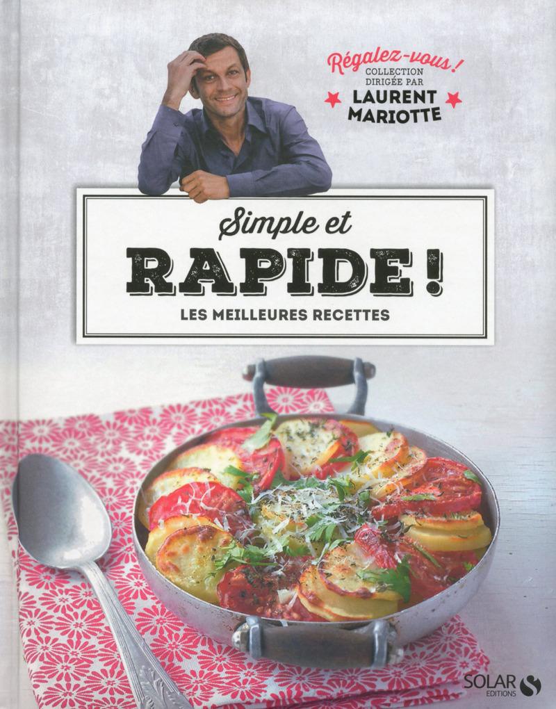 Simple et rapide r galez vous collection dirig e par - Tf1 recettes cuisine laurent mariotte ...