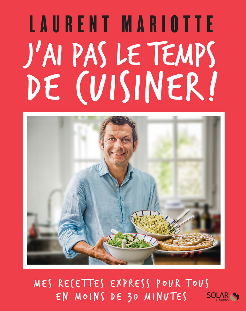 J 39 ai pas le temps de cuisiner laurent mariotte for Tf1 cuisine laurent mariotte