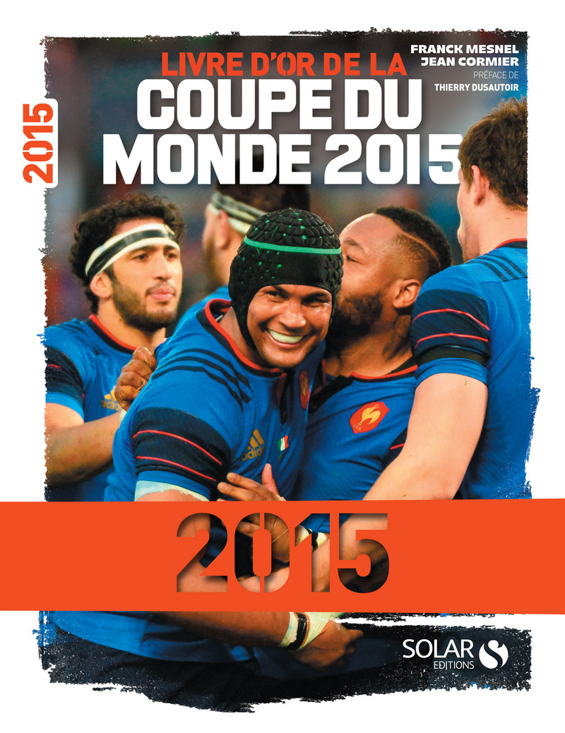 Livre d 39 or de la coupe du monde de rugby 2015 collectif - Calendrier de la coupe du monde de rugby 2015 ...