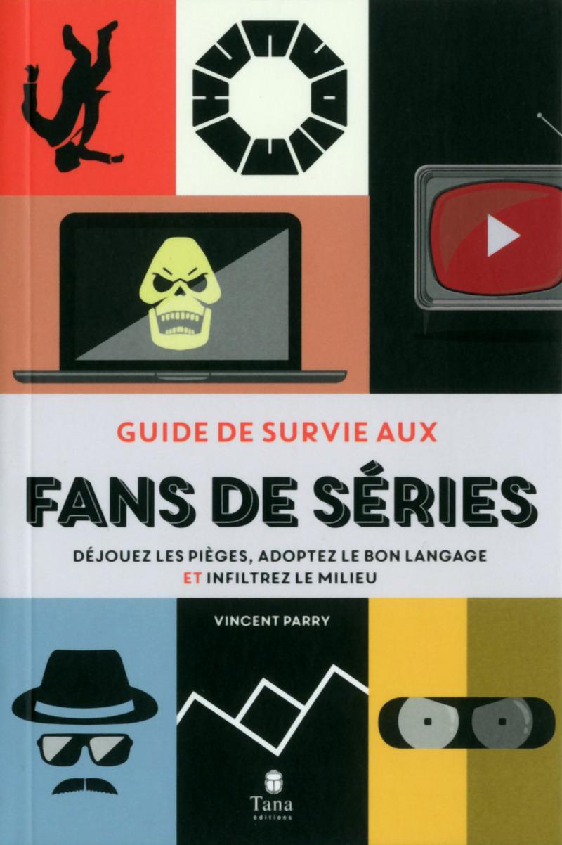 Guide de survie aux fans de s�rie