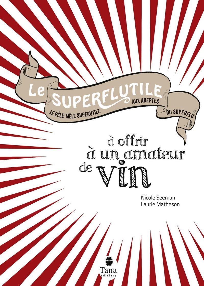 Le Superflutile à offrir à un amateur de vin