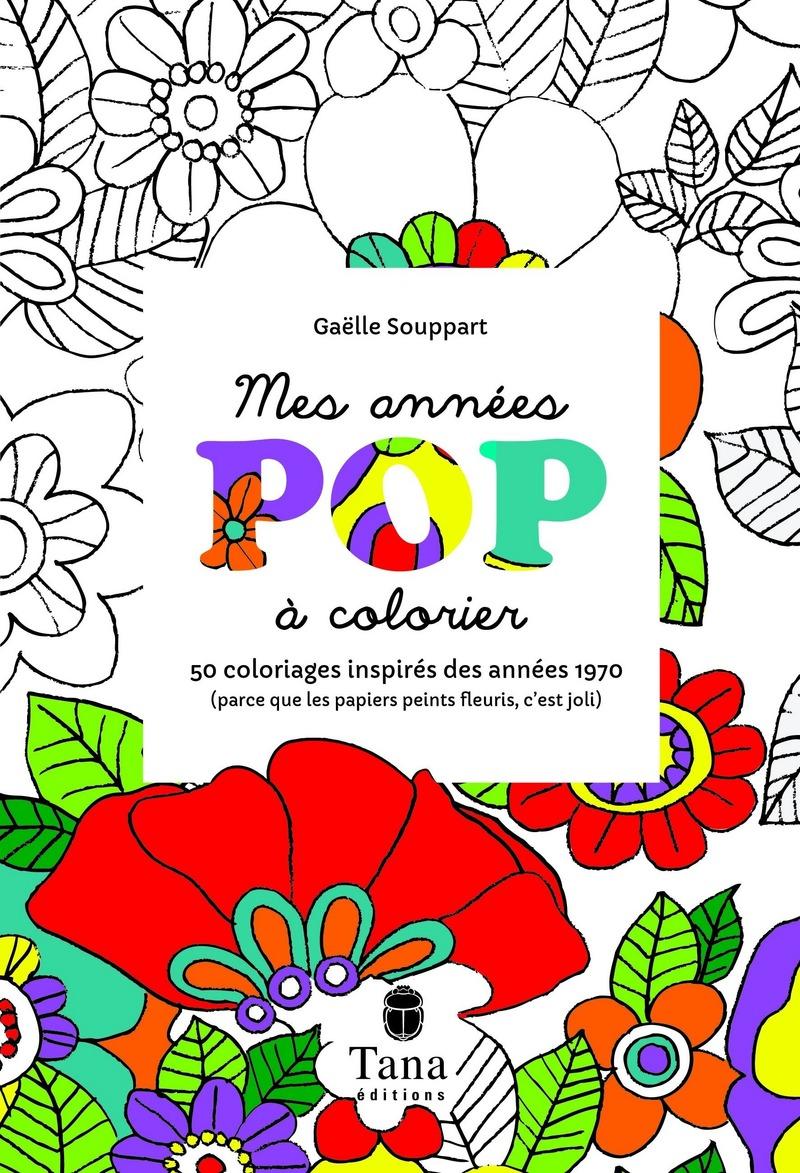 Mes années pop à colorier - 50 coloriages inspirés des années 1970