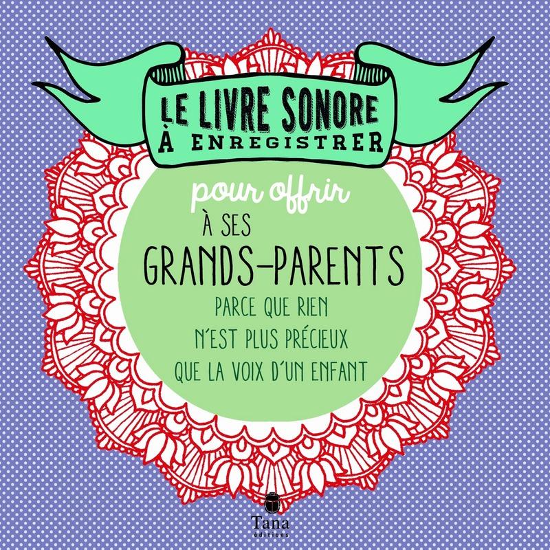 Le livre sonore � enregistrer pour offrir � ses grands-parents