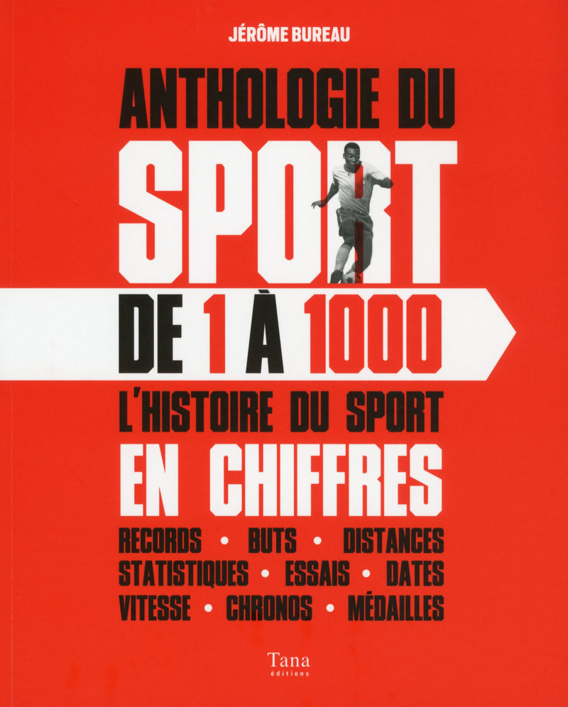 Anthologie du sport de 1 � 1000