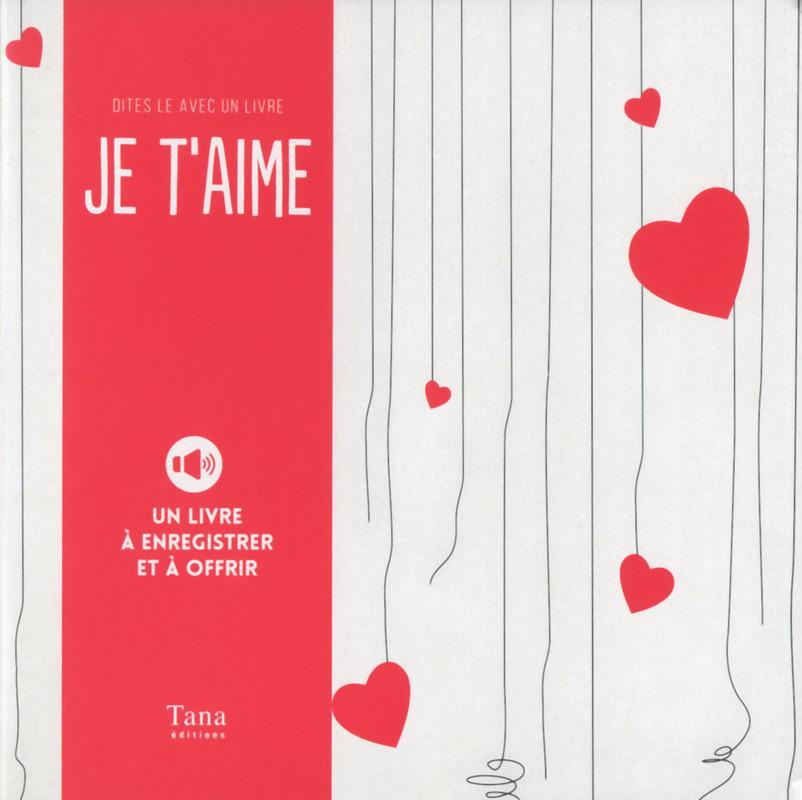 Le livre pour dire Je t'aime