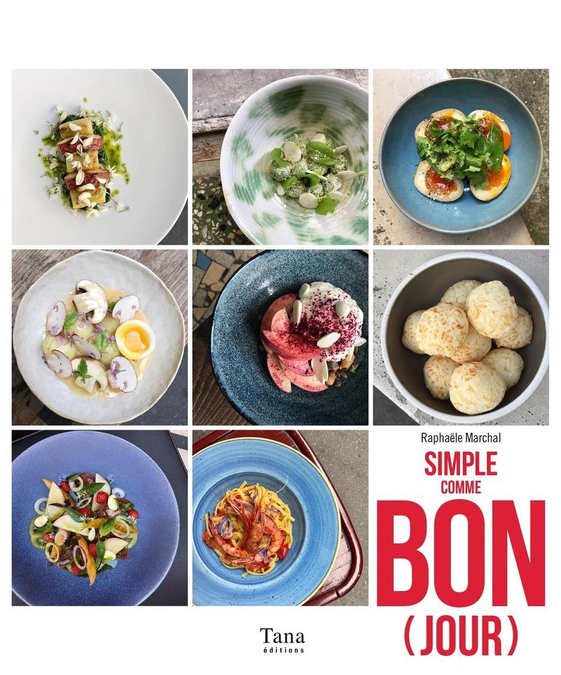 Simple comme bon(jour) - 100 recettes de chefs ultra simples