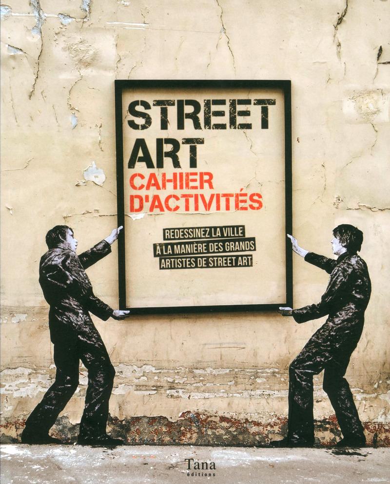 Street Art - Cahier d'activit�s