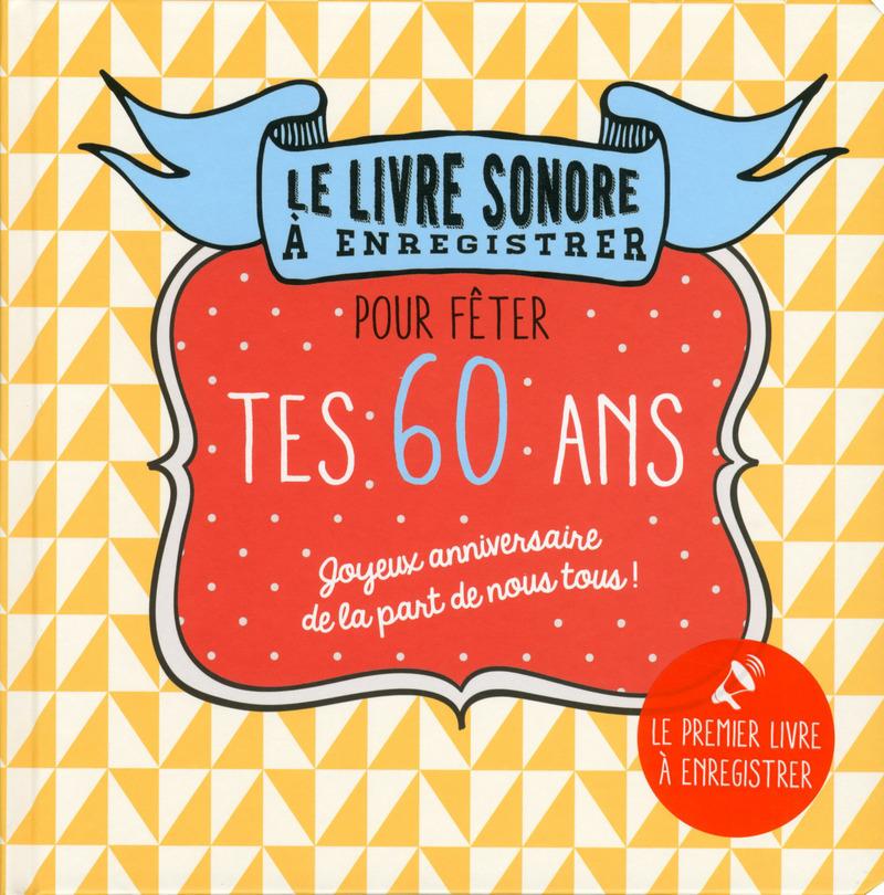 Livre à enregistrer pour fêter tes 60 ans
