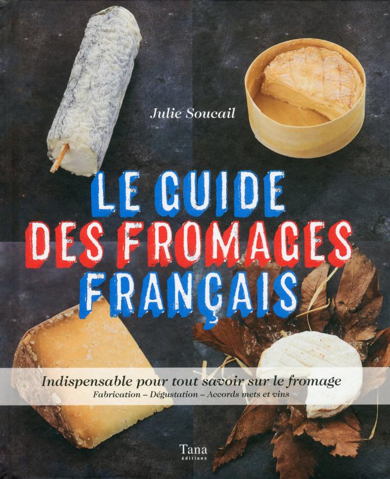 Le guide des fromages fran�ais
