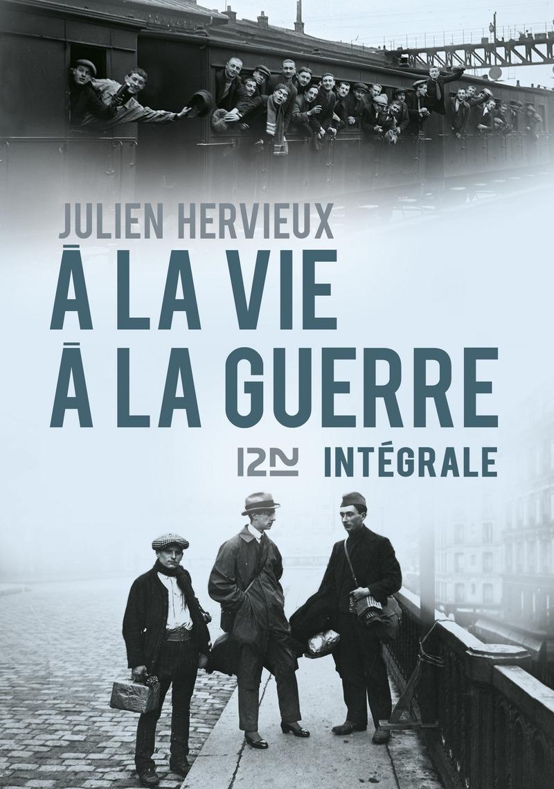 À LA VIE, À LA GUERRE - Julien HERVIEUX