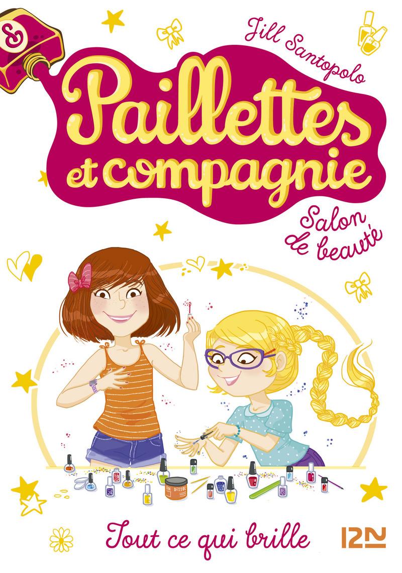 PAILLETTES ET COMPAGNIE - TOME 1 : TOUT CE QUI BRILLE - Jill SANTOPOLO